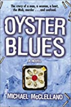 Oyster Blues: A Novel by Michael McCelland