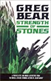 Bear, Greg: Strength of Stones