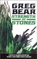Strength of Stones by Greg Bear