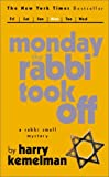 Kemelman, Harry: Monday the Rabbi Took Off
