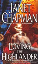 Loving the Highlander by Janet Chapman