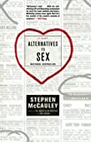 McCauley, Stephen: Alternatives to Sex