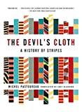 Pastoureau, Michel: The Devil's Cloth: A History of Stripes