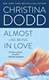 Dodd, Christina: Almost Like Being in Love