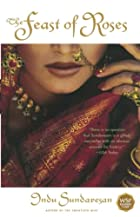 The Feast of Roses: A Novel by Indu…