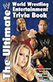 Kelly, Kevin: The Ultimate World Wrestling Entertainment Trivia Book