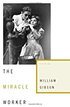 The Miracle Worker [play] by William Gibson