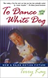 Kay, Terry: To Dance With the White Dog