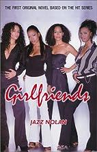Girlfriends: The Novel by Jazz Nolan