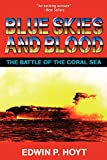 Hoyt, Edwin P.: Blue Skies and Blood : The Battle of the Coral Sea
