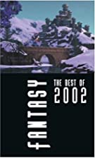 Fantasy: The Best of 2002 by Robert…