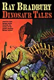Bradbury, Ray: Dinosaur Tales