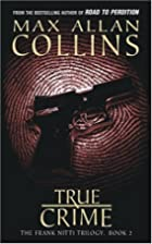 True Crime by Max Allan Collins