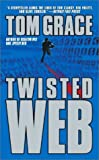 Tom Grace: Twisted Web