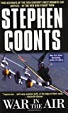 Coonts, Stephen: War in the Air: True Accounts of the 20th Century's Most Dramatic Air Battles-By the Men Who Fought Them