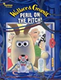 Park, Nick: Wallace and Gromit: Peril on the Pitch (Wallace & Gromit)