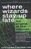Hafner, Katie: Where Wizards Stay up Late : The Origins of the Internet