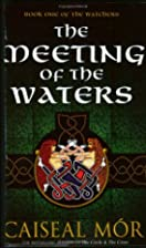 The Meeting of the Waters (The Watchers, 1)…
