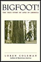 Bigfoot! : The True Story of Apes in America…