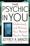 Philbin, Tom: The Psychic In You: Understand And Harness Your Natural Psychic Power