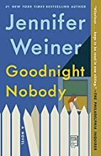 Goodnight Nobody: A Novel by Jennifer Weiner