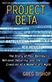 Bhishop-Hurley, Gregory J.: Project Beta: The Story Of Paul Bennewitz, National Security, And The Creation Of A Modern UFO Myth