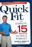Bradley, Richard R.: Quick Fit : The Complete 15-Minute No-Sweat Workout