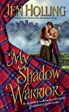 Holling, Jen: My Shadow Warrior: The MacDonell Brides Trilogy