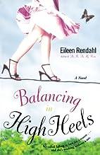 Balancing in High Heels by Eileen Rendahl