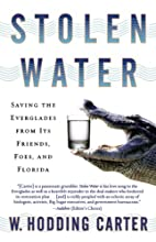 Stolen Water: Saving the Everglades from Its…
