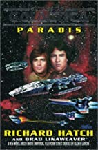 Battlestar Galactica : Paradis by Richard…