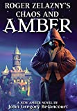 Betancourt, John Gregory: Chaos and Amber: Roger Zelazny's The Dawn of Amber (Roger Zelazny's dawn of amber) (Bk.2)