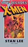 Lee, Stan: X-Men: Five Decades of the X-Men