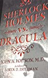 Estleman, Loren D.: Sherlock Holmes vs. Dracula : The Adventure of the Sanguinary Count
