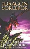 Betancourt, John Gregory: The Dragon Sorcerer
