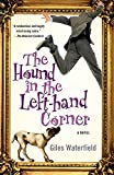 Waterfield, Giles: The Hound in the Left-Hand Corner: A Novel