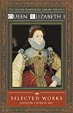 May, Steven W.: Queen Elizabeth I: Selected Works
