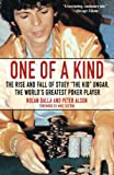 "Alson, Peter: One of a Kind: The Rise And Fall of Stuey ""The Kid"" Ungar, the World's Greatest Poker Player"
