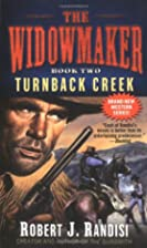 Turnback Creek (Widowmaker) by Robert J.…