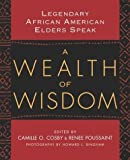 Cosby, Camille O.: A Wealth of Wisdom : Legendary African American Elders Speak
