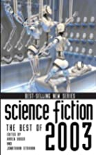 Science Fiction: The Best of 2003 by…