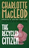 MacLeod, Charlotte: The Recycled Citizen