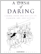 A Dash of Daring: Carmel Snow and Her Life…