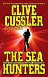 Cussler, Clive: The Sea Hunters: True Life Adventures With Famous Shipwrecks