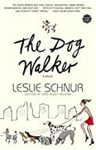 The Dog Walker: A Novel by Leslie Schnur