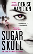 Sugar Skull: An Eve Diamond Novel (Eve…