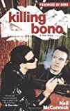 McCormick, Neil: Killing Bono