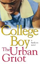 College Boy: A Novel by The Urban Griot