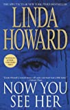 Howard, Linda: Now You See Her