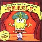 The SpongeBob SquarePants Oracle by David…